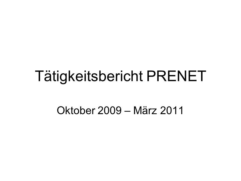 Tätigkeitsbericht PRENET Oktober 2009 – März 2011