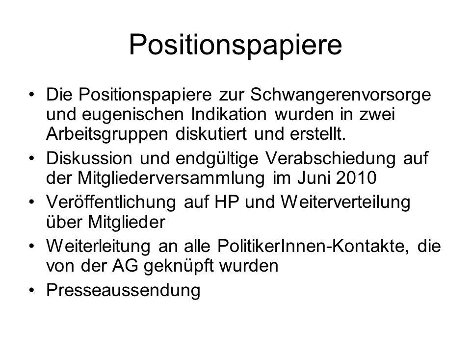 Positionspapiere Die Positionspapiere zur Schwangerenvorsorge und eugenischen Indikation wurden in zwei Arbeitsgruppen diskutiert und erstellt.