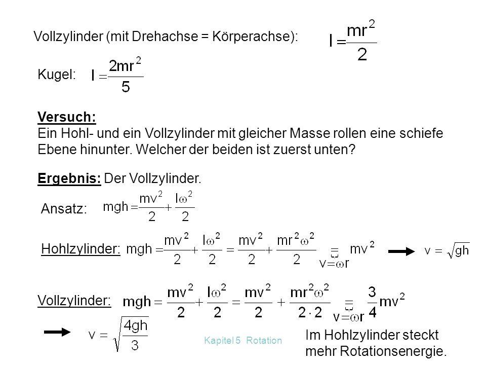Kapitel 5 Rotation Rotationsenergie Das Trägheitsmoment hängt von der Masse des Körpers und vom Abstand der Masse vom Drehzentrum ab. Das Trägheitsmom