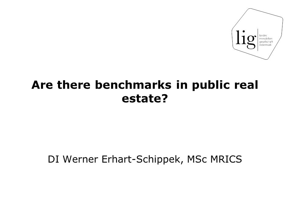 Are there benchmarks in public real estate DI Werner Erhart-Schippek, MSc MRICS