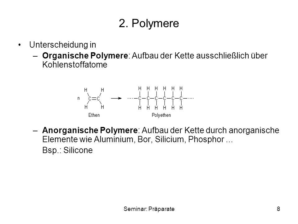 Seminar: Präparate29 Dabei dient –das Silanol als Kettenendgruppe –das Silandiol als Kettenglied –Das Silantriol als Verzweigungsstelle durch geeignete Mischung kann der Polymerisationsgrad eingestellt werden Je nach Mischungsverhältnis entstehen –Siliconöle (flüssig): kettenförmige, nicht vernetzte Makromoleküle mit mäßiger Kettenlänge –Siliconkautschuk (gummiartig): gering vernetzte Ketten –Siliconharze (fest, harzartig): stark vernetzte Siloxane