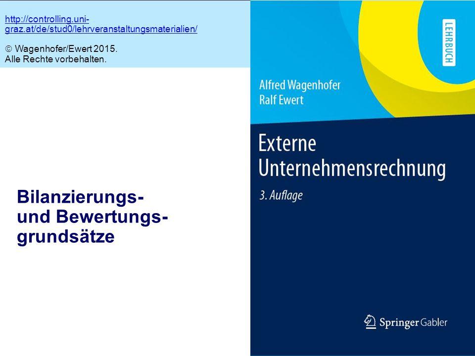 4.1 Bilanzierungs- und Bewertungs- grundsätze http://controlling.uni- graz.at/de/stud0/lehrveranstaltungsmaterialien/  Wagenhofer/Ewert 2015.