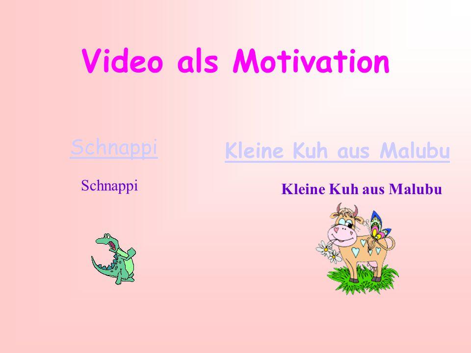 Video als Motivation Kleine Kuh aus Malubu Schnappi Kleine Kuh aus Malubu