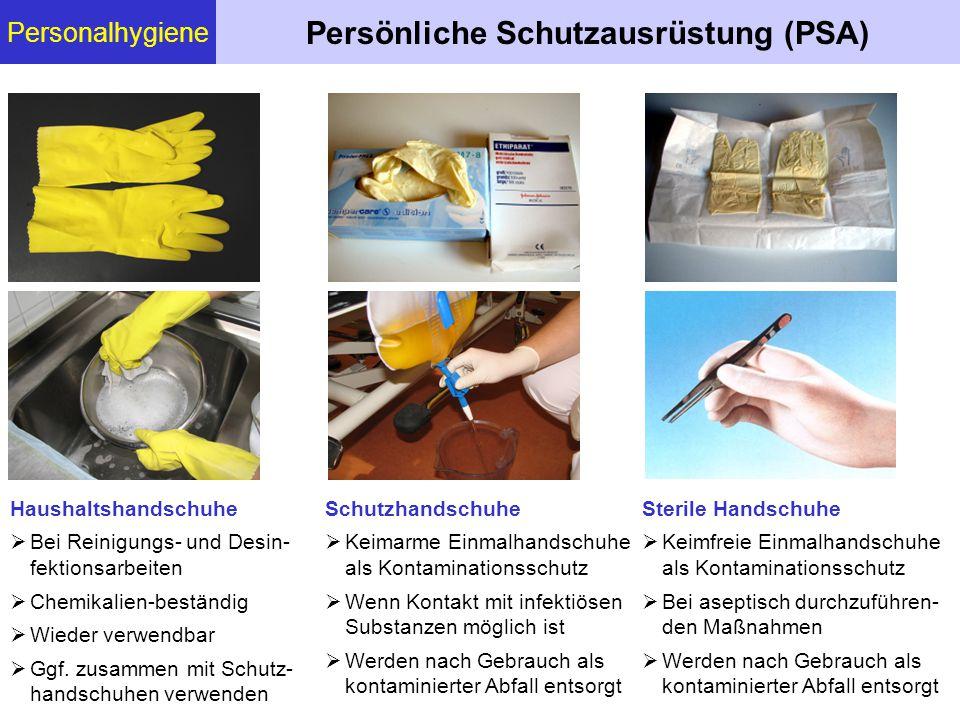 Personalhygiene Persönliche Schutzausrüstung (PSA) Haushaltshandschuhe  Bei Reinigungs- und Desin- fektionsarbeiten  Chemikalien-beständig  Wieder