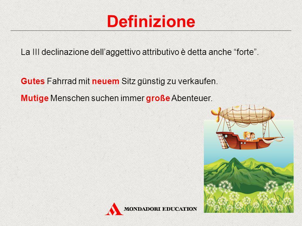 Definizione La III declinazione dell'aggettivo attributivo è detta anche forte .