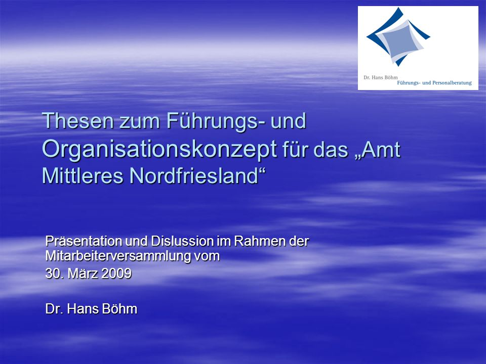 """Thesen zum Führungs- und Organisationskonzept für das """"Amt Mittleres Nordfriesland Präsentation und Dislussion im Rahmen der Mitarbeiterversammlung vom 30."""