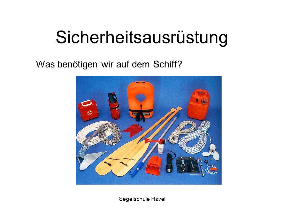Segelschule Havel Sicherheitsausrüstung Was benötigen wir auf dem Schiff?