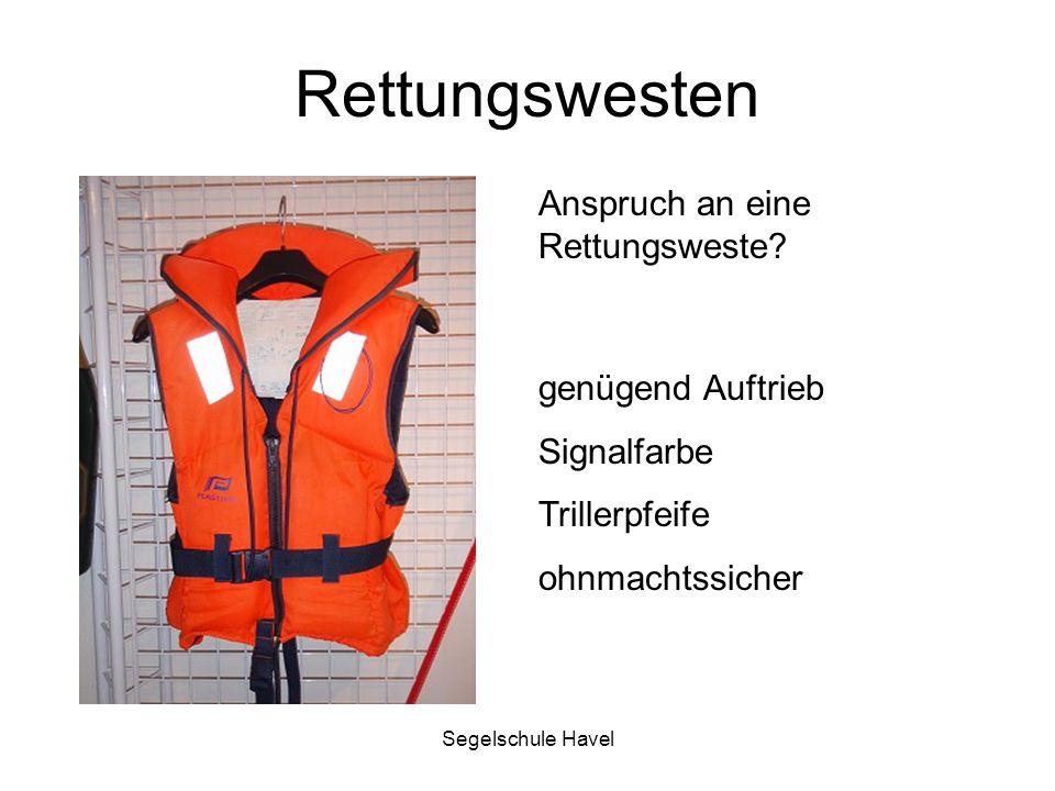 Segelschule Havel Rettungswesten genügend Auftrieb Signalfarbe Trillerpfeife ohnmachtssicher Anspruch an eine Rettungsweste?