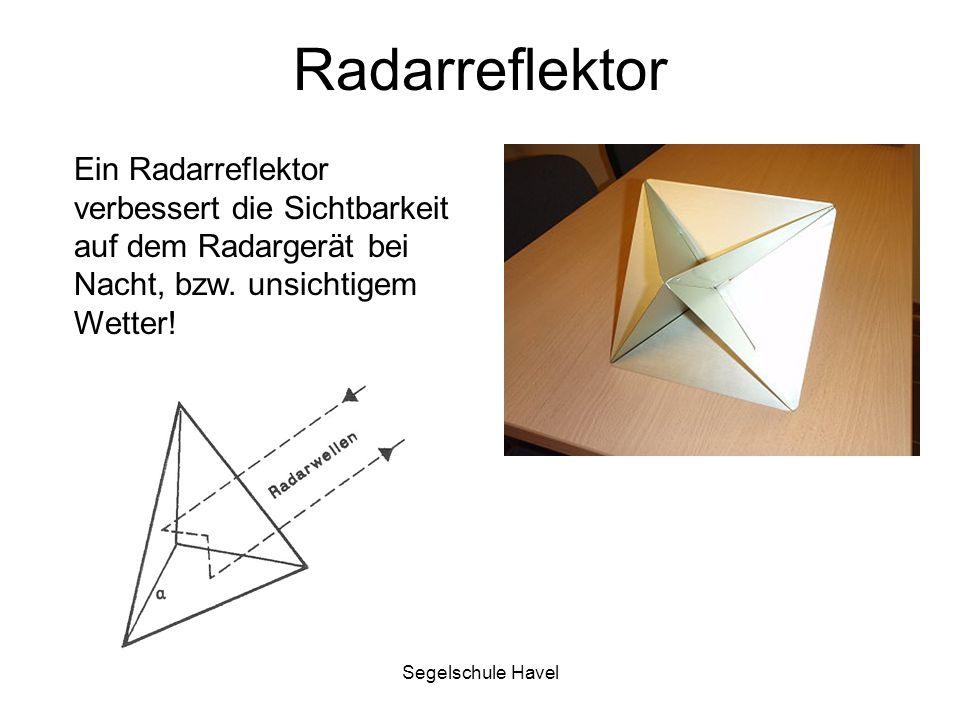 Segelschule Havel Radarreflektor Ein Radarreflektor verbessert die Sichtbarkeit auf dem Radargerät bei Nacht, bzw. unsichtigem Wetter!