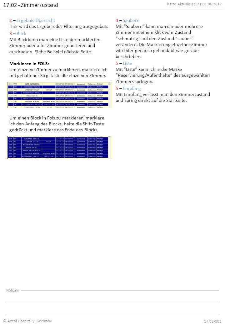 letzte Aktualisierung 01.06.2012 © Accor Hospitaliy Germany Notizen 17.02-003 17.02 - Zimmerzustand Beispiel einer Zimmerzustands-Liste