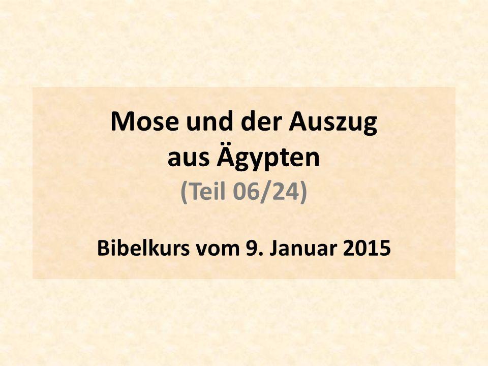 Mose und der Auszug aus Ägypten (Teil 06/24) Bibelkurs vom 9. Januar 2015