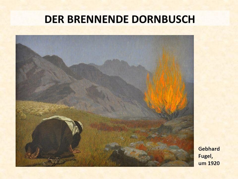 DER BRENNENDE DORNBUSCH Gebhard Fugel, um 1920