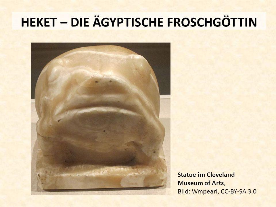 HEKET – DIE ÄGYPTISCHE FROSCHGÖTTIN Statue im Cleveland Museum of Arts, Bild: Wmpearl, CC-BY-SA 3.0