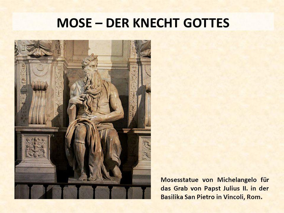 MOSE – DER KNECHT GOTTES Mosesstatue von Michelangelo für das Grab von Papst Julius II.