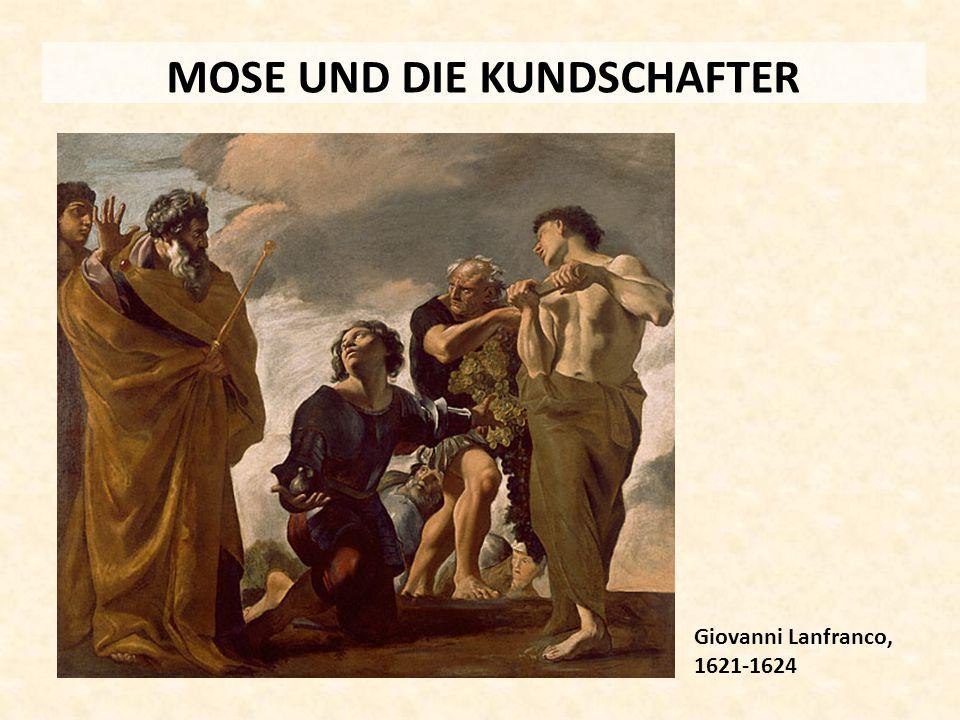 MOSE UND DIE KUNDSCHAFTER Giovanni Lanfranco, 1621-1624