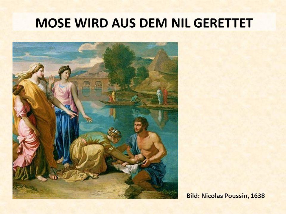 MOSE WIRD AUS DEM NIL GERETTET Bild: Nicolas Poussin, 1638