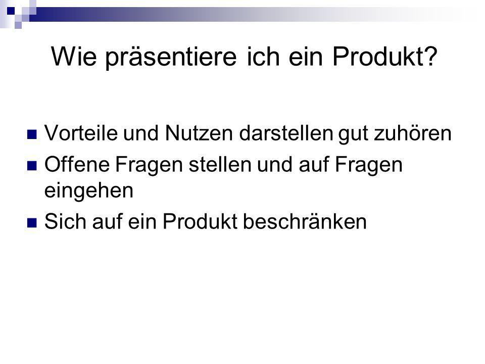 Wie präsentiere ich ein Produkt.