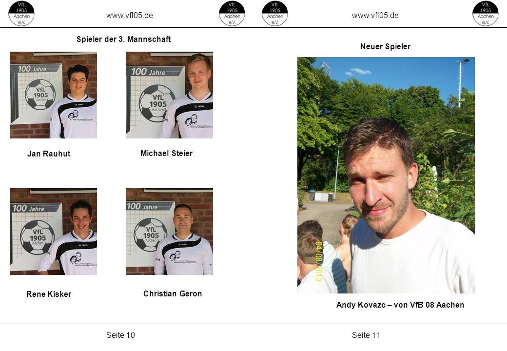 www.vfl05.de Seite 11Seite 10 ZEICHENERKLÄRUNG Erzeugt: 04.05.2011 04:33 Neuer Spieler Andy Kovazc – von VfB 08 Aachen Spieler der 3. Mannschaft Jan R