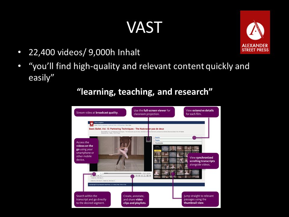 "VAST 22,400 videos/ 9,000h Inhalt ""you'll find high-quality and relevant content quickly and easily"" ""learning, teaching, and research"""