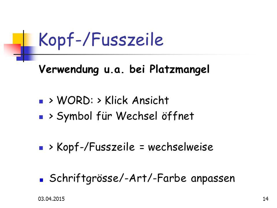 03.04.201514 Kopf-/Fusszeile Verwendung u.a.