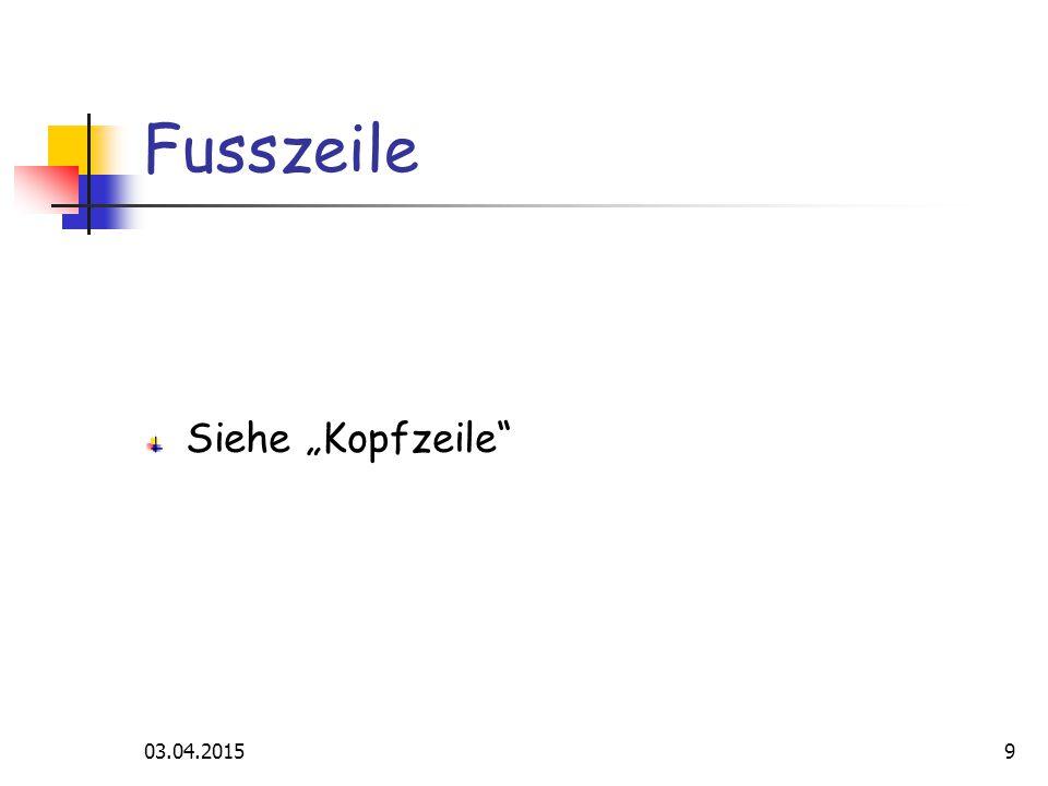 """03.04.20159 Fusszeile Siehe """"Kopfzeile"""