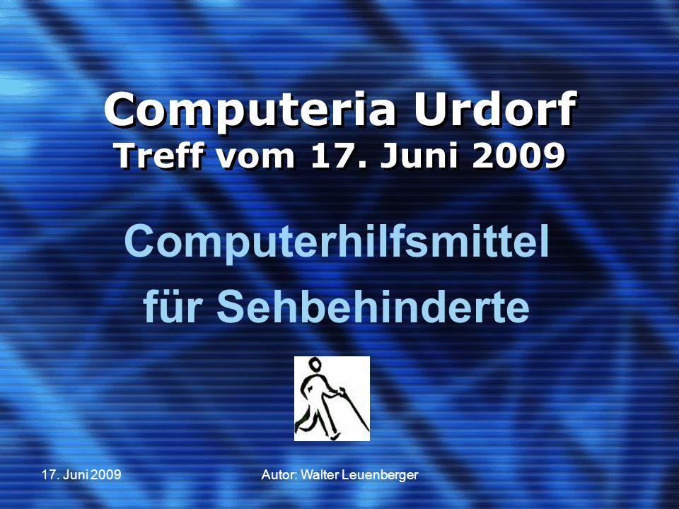 17. Juni 2009Autor: Walter Leuenberger Computeria Urdorf Treff vom 17.
