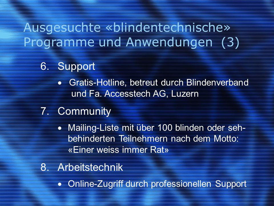 Ausgesuchte «blindentechnische» Programme und Anwendungen (3) 6.