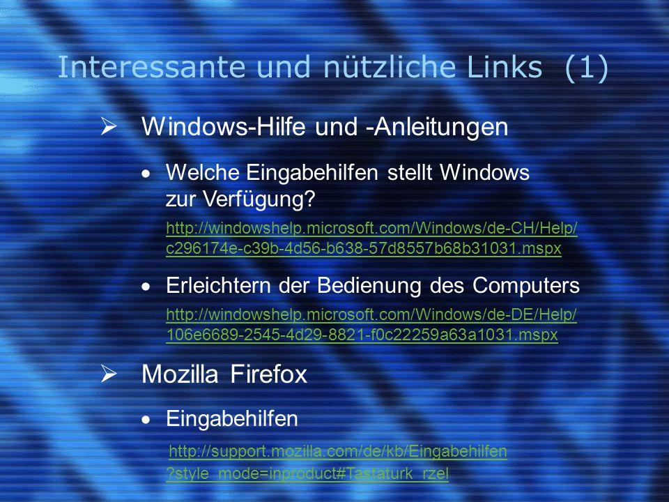 Interessante und nützliche Links (1)  Windows-Hilfe und -Anleitungen  Welche Eingabehilfen stellt Windows zur Verfügung.