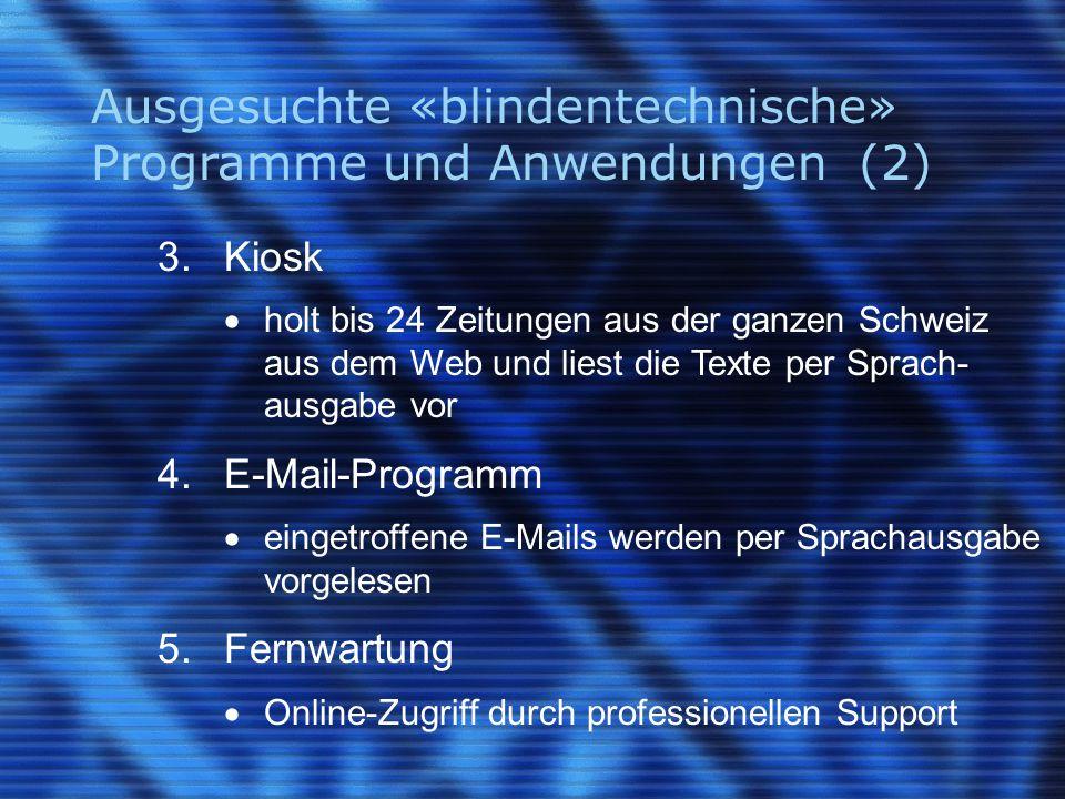 Ausgesuchte «blindentechnische» Programme und Anwendungen (2) 3.