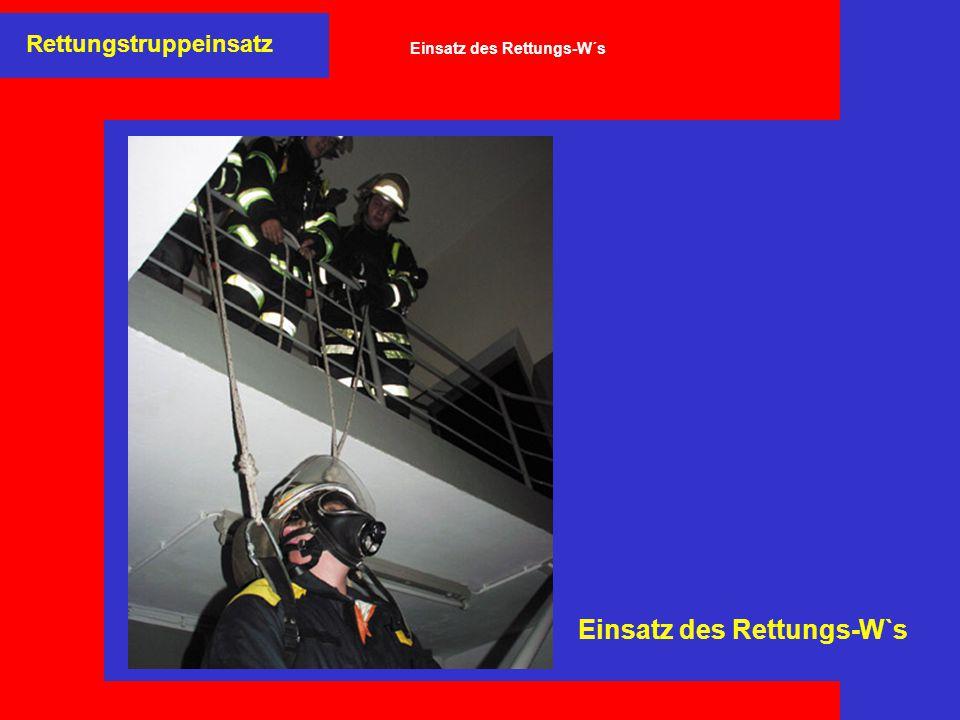 Einsatz des Rettungs-W`s Rettungstruppeinsatz Einsatz des Rettungs-W´s