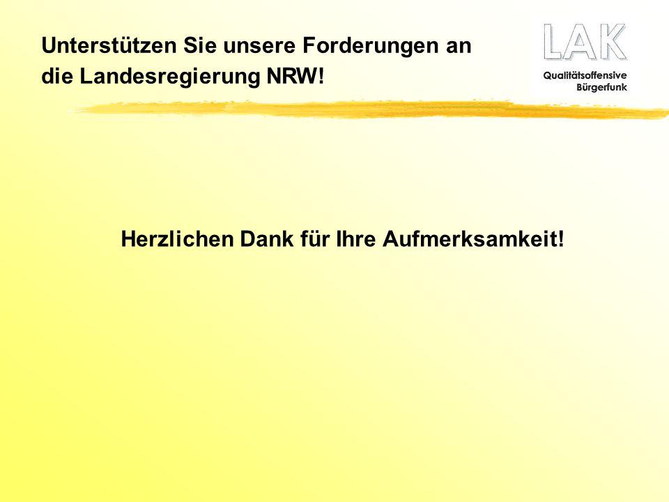 Herzlichen Dank für Ihre Aufmerksamkeit! Unterstützen Sie unsere Forderungen an die Landesregierung NRW!