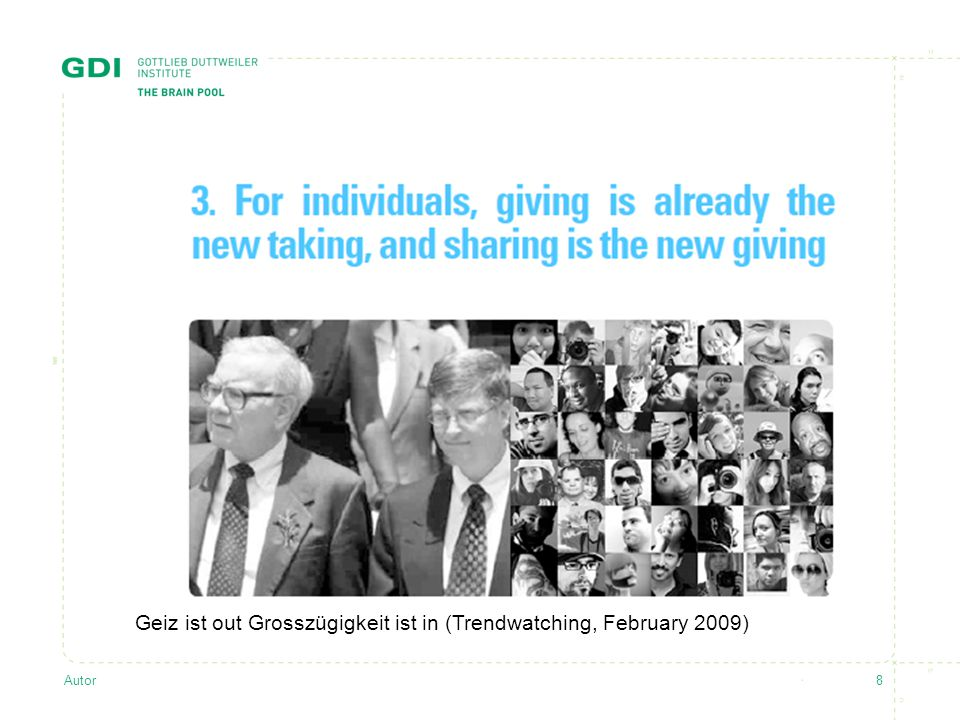 Autor8 Geiz ist out Grosszügigkeit ist in (Trendwatching, February 2009)