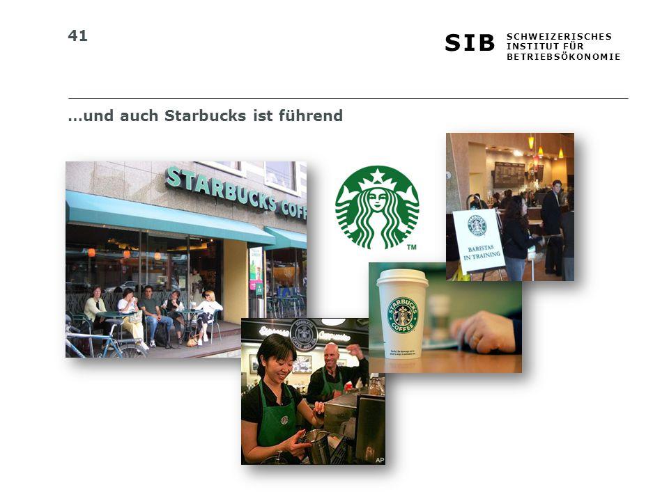 41 S I BS I B S C H W E I Z E R I S C H E S I N S T I T U T F Ü R B E T R I E B S Ö K O N O M I E …und auch Starbucks ist führend