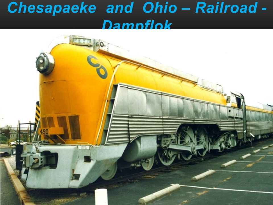 Chesapaeke and Ohio – Railroad - Dampflok
