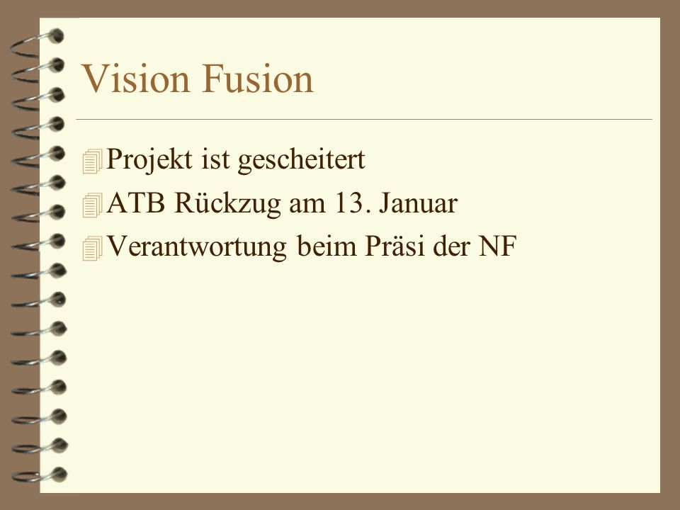 Vision Fusion 4 Projekt ist gescheitert 4 ATB Rückzug am 13.