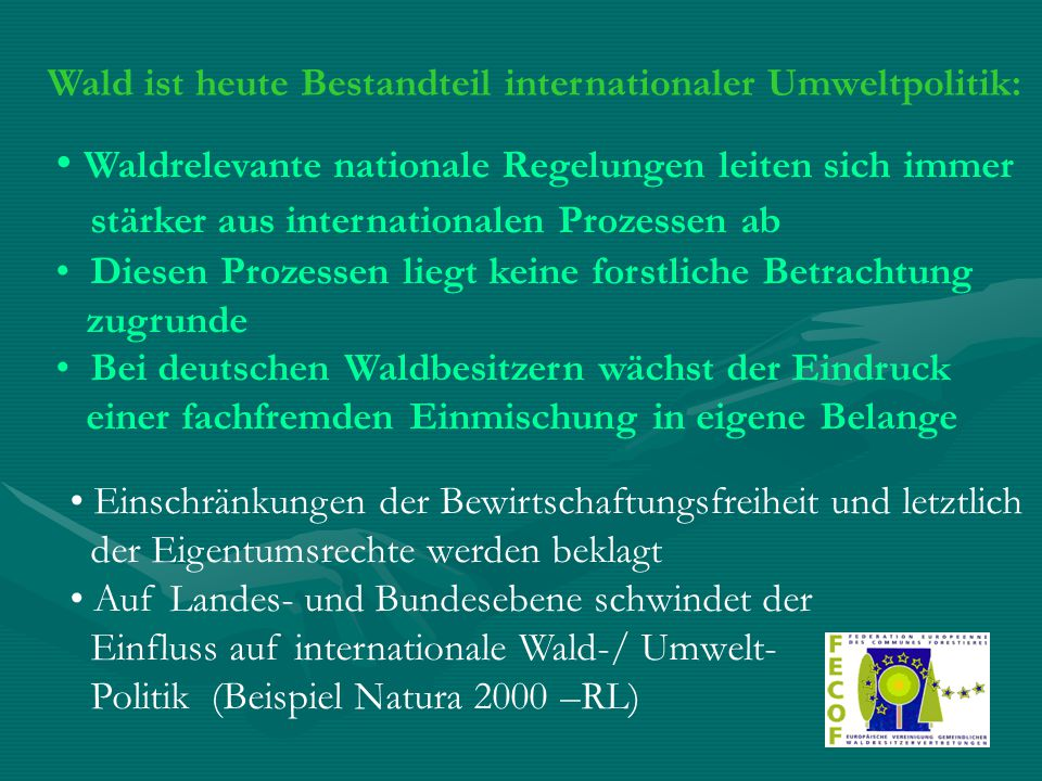 FECOF als Vertretung des Kommunalwaldes in Europa wurde 1990 in Straßburg gegründet, 1992 als Vertretung des Kommunalwaldes bei der EU anerkannt Gründungsmitglieder: der französische Kommunalwaldbesitzerverband FNCoFoR der Gemeinsame Forstausschuss von Deutscher Städtetag, Deutscher Städte- und Gemeindebund, Deutscher Landkreistag