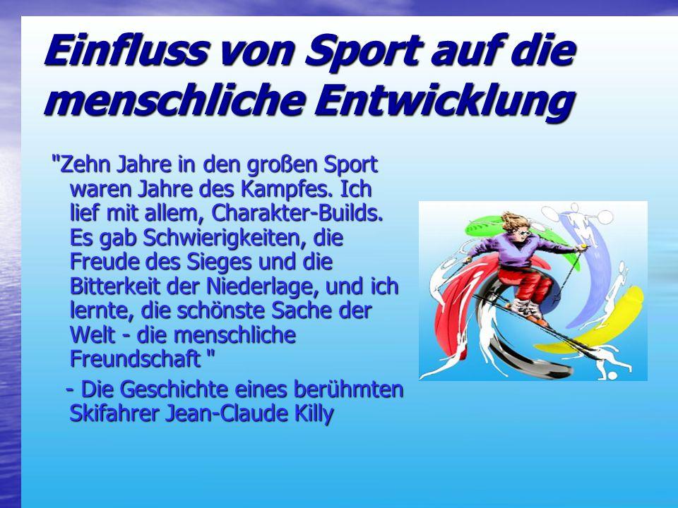 Einfluss von Sport auf die menschliche Entwicklung Zehn Jahre in den großen Sport waren Jahre des Kampfes.