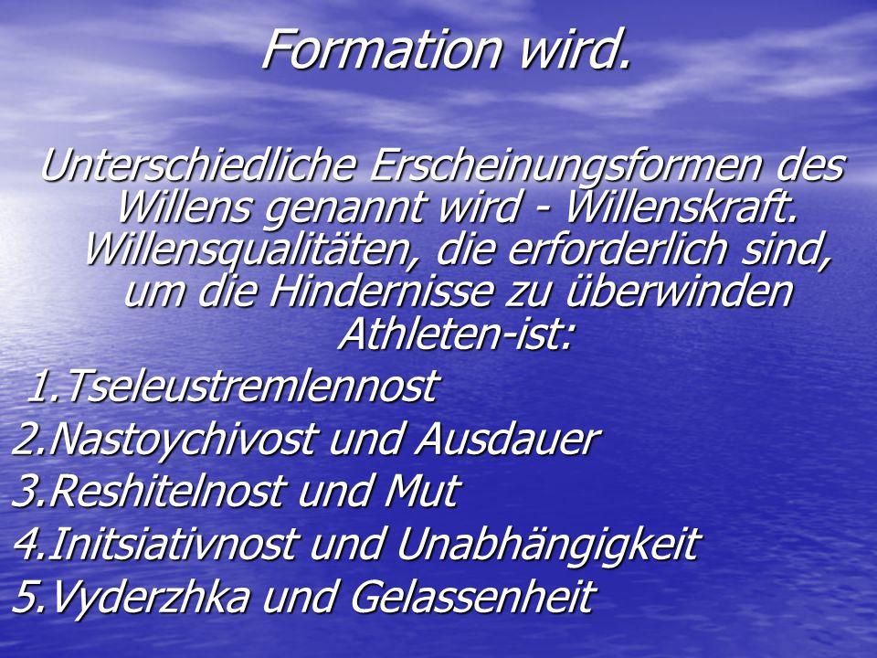 Formation wird. Formation wird. Unterschiedliche Erscheinungsformen des Willens genannt wird - Willenskraft. Willensqualitäten, die erforderlich sind,