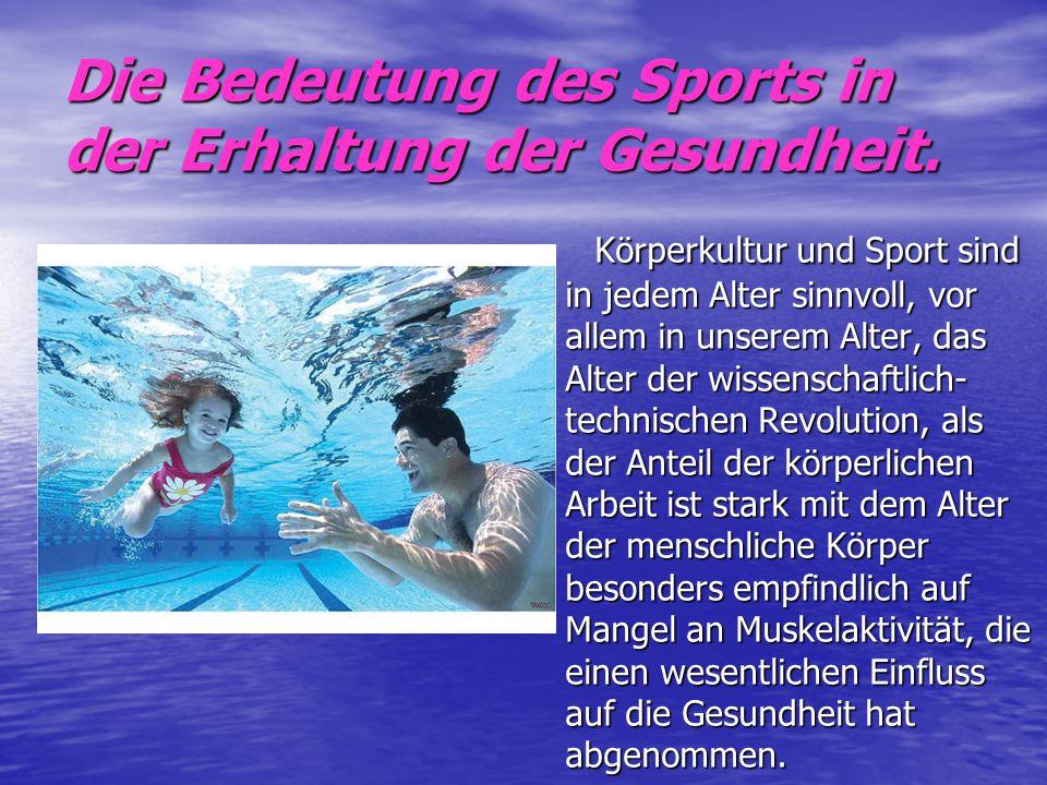 Die Bedeutung des Sports in der Erhaltung der Gesundheit. Körperkultur und Sport sind in jedem Alter sinnvoll, vor allem in unserem Alter, das Alter d