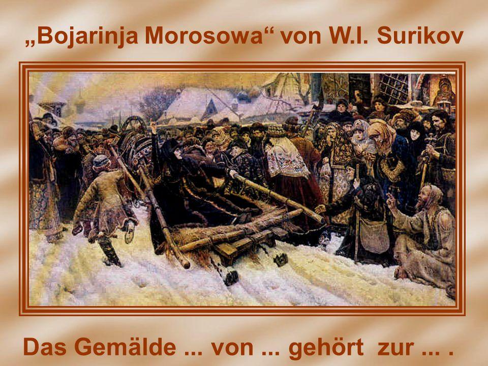 """Bojarinja Morosowa"" von W.I. Surikov"