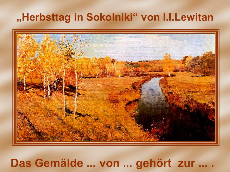 """""""Herbsttag in Sokolniki"""" von I.I.Lewitan"""