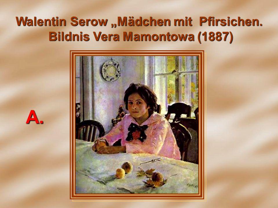 """Walentin Serow """"Mädchen mit Pfirsichen. Bildnis Vera Mamontowa (1887) А.А.А.А."""