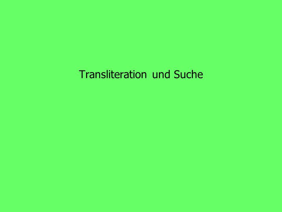 Transliteration und Transkription 2 CIS – Universität München 2 Transliteration und Suchmaschinen Ein bedeutender Teil der Anfragen an Suchmaschinen jeden Types sind: - Eigennamen/Personennamen - Produktnamen - Ortsnamen etc.