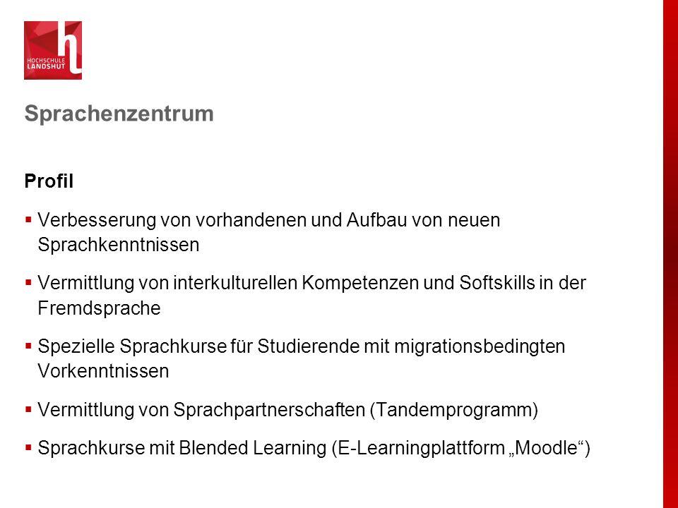 Sprachenzentrum Profil  Verbesserung von vorhandenen und Aufbau von neuen Sprachkenntnissen  Vermittlung von interkulturellen Kompetenzen und Softsk