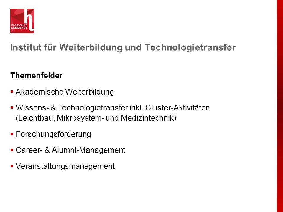 Institut für Weiterbildung und Technologietransfer Themenfelder  Akademische Weiterbildung  Wissens- & Technologietransfer inkl. Cluster-Aktivitäten
