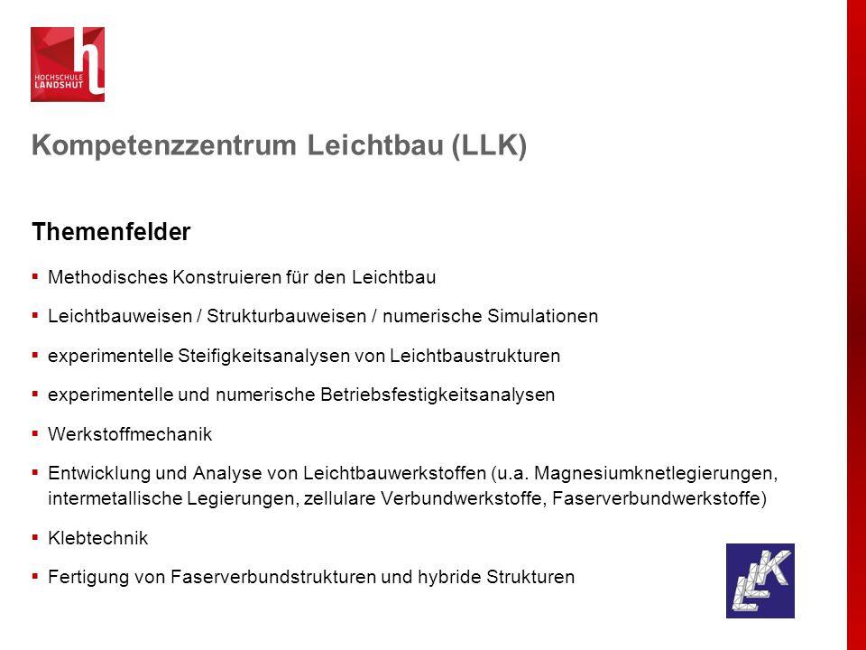 Kompetenzzentrum Leichtbau (LLK) Themenfelder  Methodisches Konstruieren für den Leichtbau  Leichtbauweisen / Strukturbauweisen / numerische Simulat