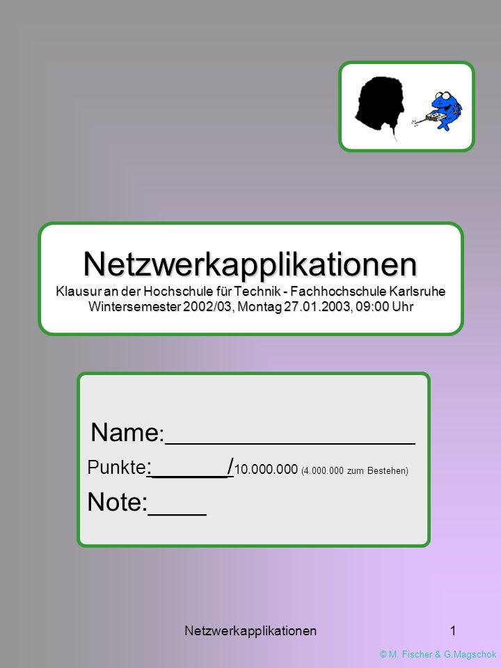 © M.Fischer & G.Magschok Netzwerkapplikationen2 Kreuzen Sie die richtige(n) Antwort(en) an.