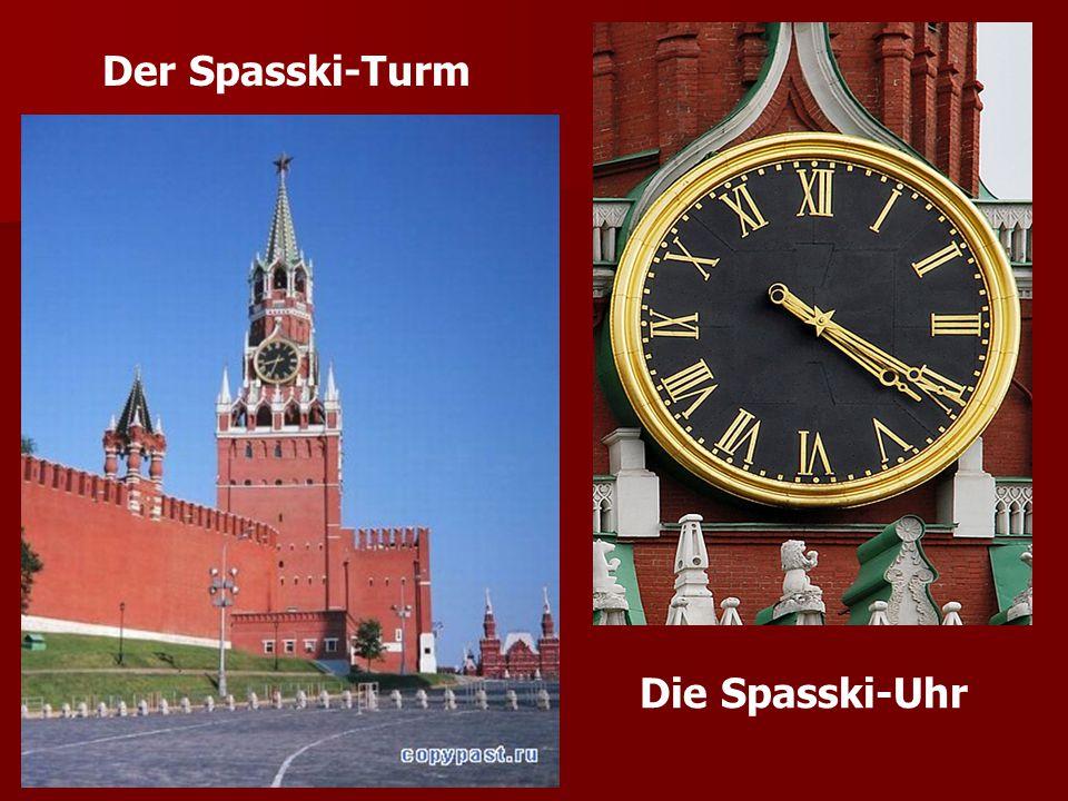 Der Spasski-Turm Die Spasski-Uhr