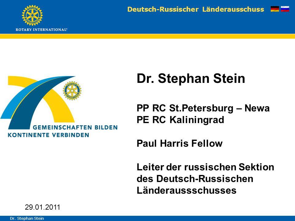 Deutsch-Russischer Länderausschuss Dr. Stephan Stein PP RC St.Petersburg – Newa PE RC Kaliningrad Paul Harris Fellow Leiter der russischen Sektion des