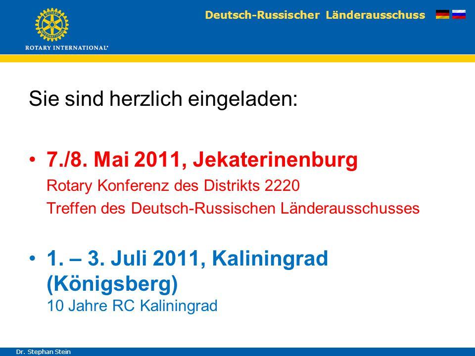 Deutsch-Russischer Länderausschuss Dr. Stephan Stein Sie sind herzlich eingeladen: 7./8. Mai 2011, Jekaterinenburg Rotary Konferenz des Distrikts 2220